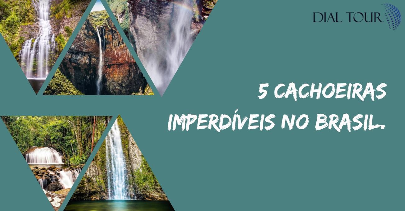 5 cachoeiras lindas no Brasil para você conhecer!