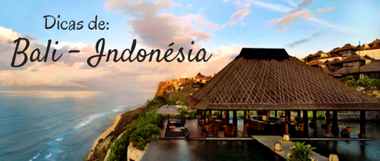 TUDO QUE VOCÊ PRECISA SABER SOBRE BALI NA INDONÉSIA!